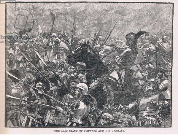 The last stand of Schwarz and his Germans 1487