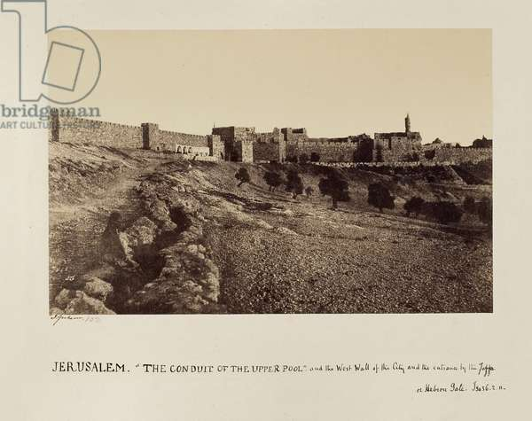 The Conduit of the Upper Pool and the West Wall of the City and the entrance by the Joppa or Hebron Gate, Jerusalem, 1856 (b/w photo)