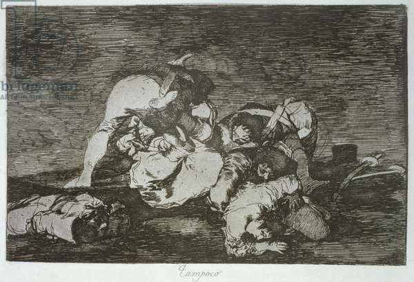 Neither do they, plate 10 of 'The Disasters of War', 1810-14, pub. 1863 (etching)