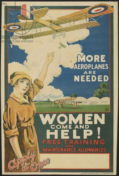MORE AEROPLANES ARE NEEDED, Women Come and Help!, 1918 (litho)