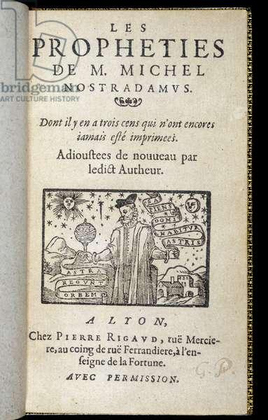 "Title page of the book """" The propheties of Nostradamus"""" with the portrait of Nostradamus (Michel de Nostre Dame, Nostrre-Dame or Nostredame, 1503-1566), circa 1560. The House of Nostradamus. Salon de Provence."