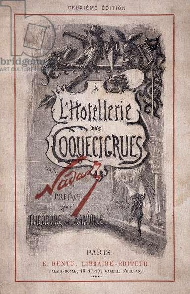 """Book """"The hotellerie des coquecicrues"""""""". Pencil notes, Gaspard Felix Tournachon dit Felix Nadar (1820-1910), preface by Theodore de Banville, 1880. Dim: 19x12cm."""