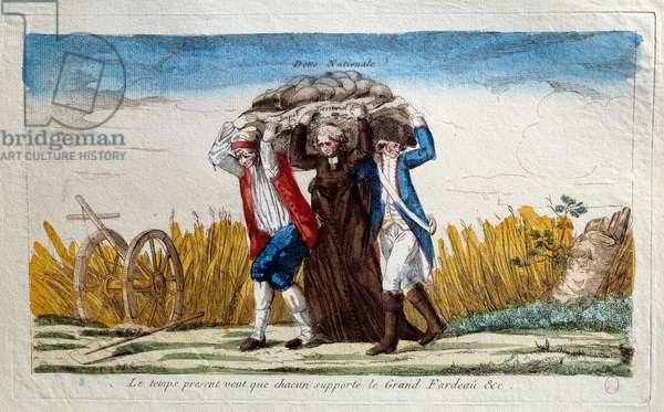"French Revolution: """" The present time requires everyone to bear the great burden"""" A peasant, a member of the clergy and a soldier bearing three the weight of the national debt. Cartoon of the end of the 18th century Paris, Musee Carnavalet"