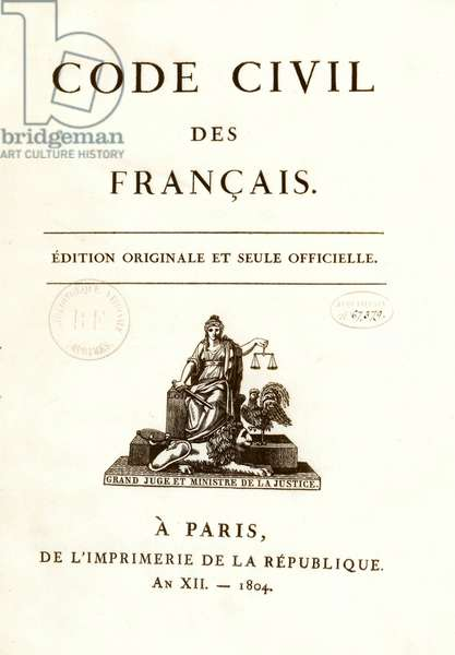 """Frontispice of one of the twelve original editions of the """"Code civil des francais"""""""" promulgated by Napoleon Bonaparte on 21/03/1804. French Civil Rights Act. B.N. Paris"""