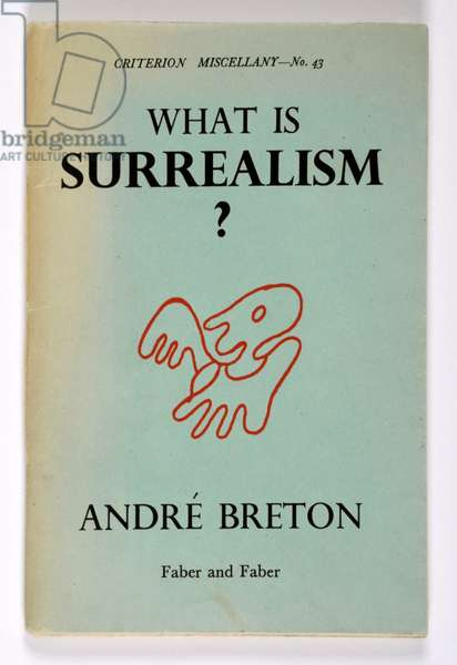 'What Is Surrealism?' by Andre Breton (1896-1966), published in 'Criterion Miscellany', no. 43, 1936