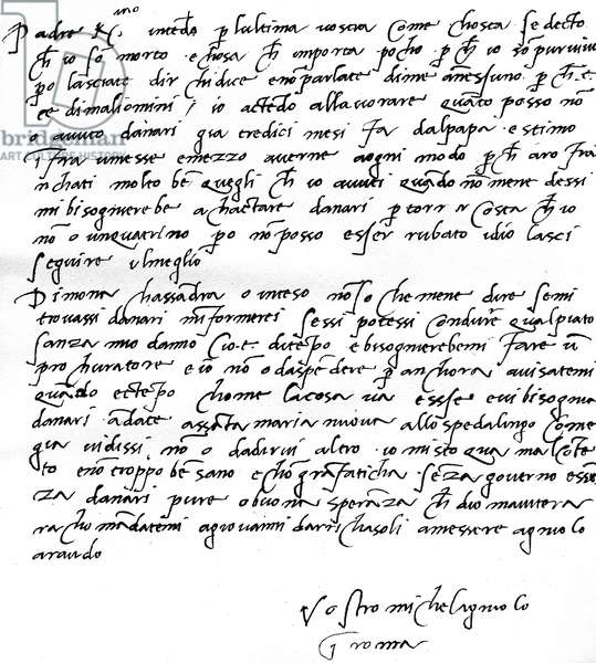 Letter to his father, Leonardo di Buonarrota Simoni, at Florence, contradicting a rumour of his death and complaining that he has not been paid by the Pope for 13 months, written from Rome, June, 1508 (pen & ink on paper)