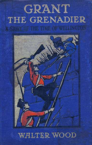 Front cover of Grant the Grenadier by Walter Wood, pub. by Routledge, c.1912