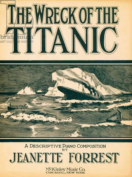 The Wreck of the Titanic, music, by Jeanette Forrest. pub. 1912