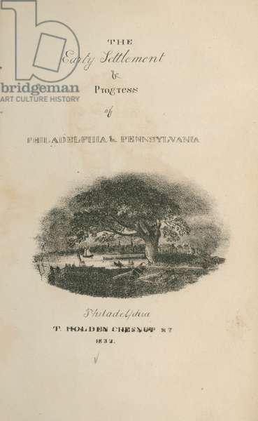 The early settlement & progress of Philadelphia & Pennsylvania, printed by Kennedy & Lucas, 1833 (litho)