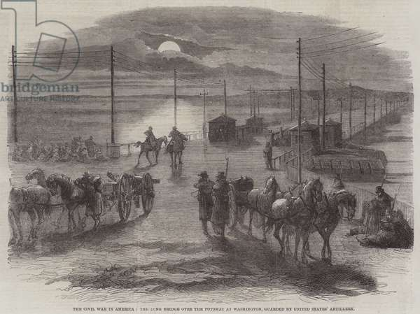 The Civil War in America, the Long Bridge over the Potomac at Washington, guarded by United States' Artillery (engraving)