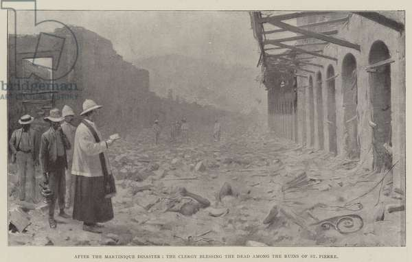 After the Martinique Disaster, the Clergy blessing the Dead among the Ruins of St Pierre (litho)