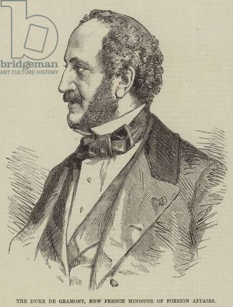 The Duke de Gramont, New French Minister of Foreign Affairs (engraving)