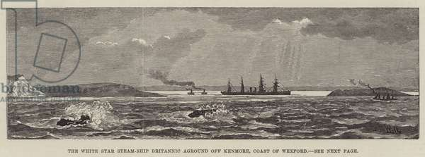 The White Star Steam-Ship Britannic aground off Kenmore, Coast of Wexford (engraving)