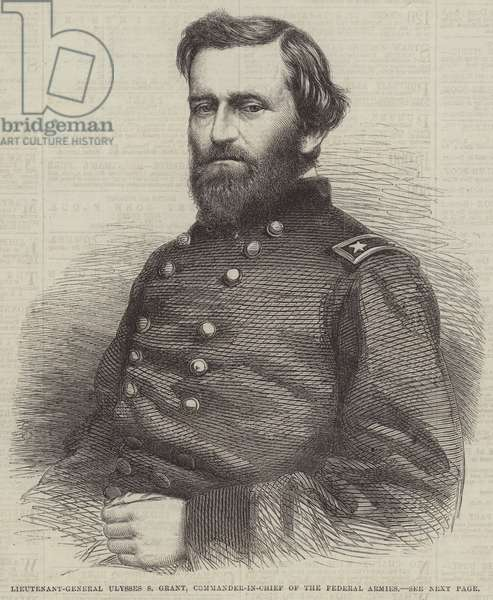 Lieutenant-General Ulysses S Grant, Commander-in-Chief of the Federal Armies (engraving)