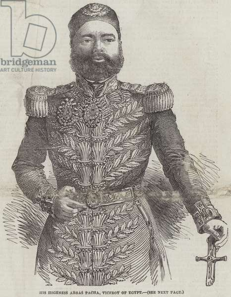 His Highness Abbas Pacha, Viceroy of Egypt (engraving)