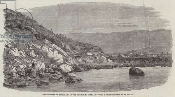 Commencement at Valparaiso of the Railway to Santiago (engraving)