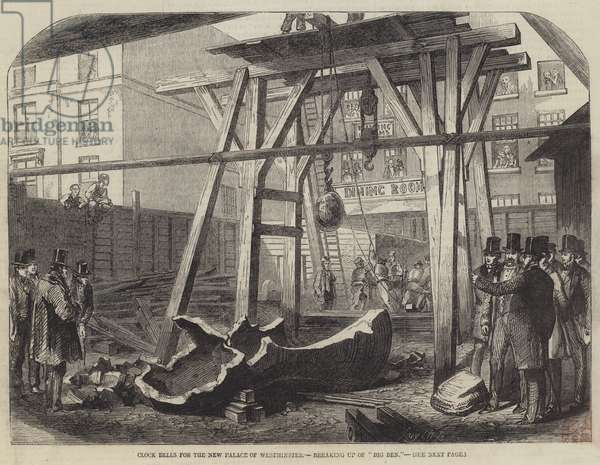 "Clock Bells for the New Palace of Westminster, breaking up of ""Big Ben"" (engraving)"