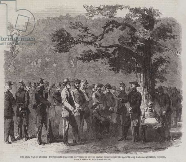 The Civil War in America, Confederate Prisoners captured by United States' Pickets between Fairfax and Manassas Junction, Virginia (engraving)