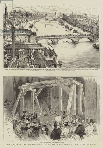The Laying of the Memorial Stone of the New Tower Bridge by the Prince of Wales (engraving)