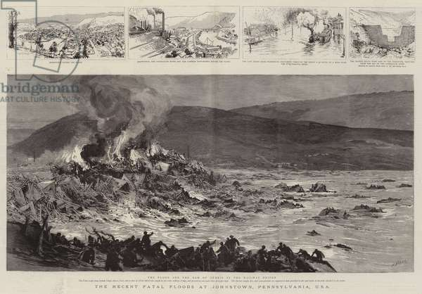 The Recent Fatal Floods at Johnstown, Pennsylvania, USA (engraving)