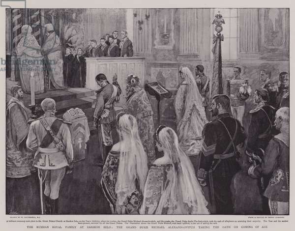 The Russian Royal Family at Zarskoe Selo, the Grand Duke Michael Alexandrovitch taking the Oath on Coming of Age (litho)