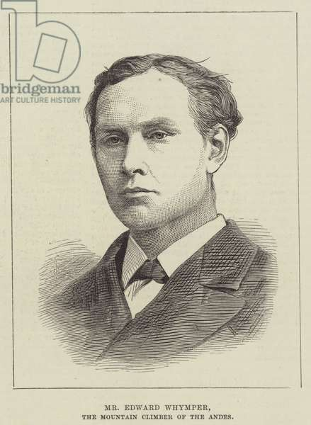 Mr Edward Whymper, the Mountain Climber of the Andes (engraving)