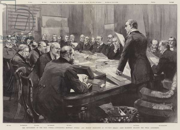 The Settlement of the Coal Strike, Conference between Owners' and Miners' Delegates at Downing Street, Lord Rosebery reading the Final Agreement (engraving)