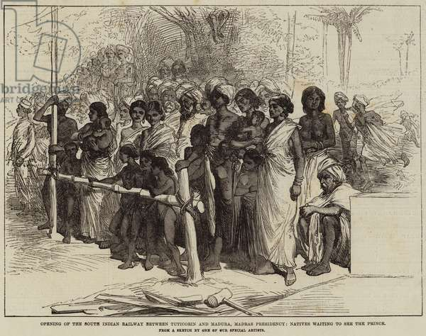Opening of the South Indian Railway between Tuticorin and Madura, Madras Presidency, Natives waiting to see the Prince (engraving)