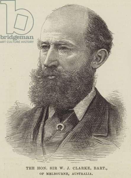 The Honourable Sir W J Clarke, Baronet, of Melbourne, Australia (engraving)