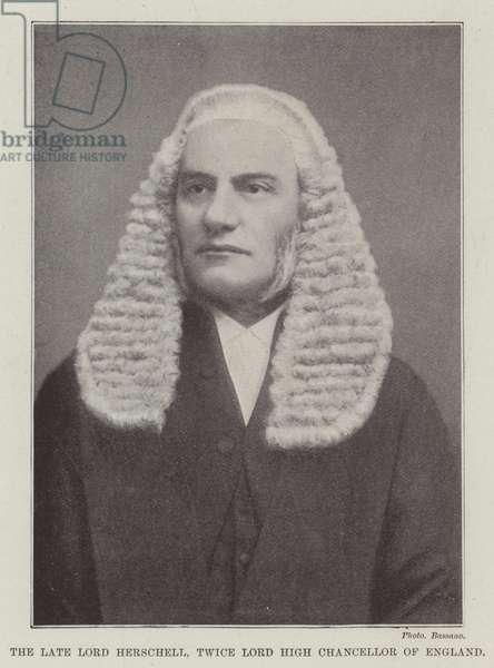 The late Lord Herschell, Twice Lord High Chancellor of England (b/w photo)
