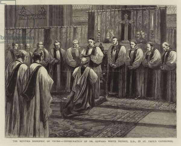 The Revived Bishopric of Truro, Consecration of Dr Edward White Benson, DD, in St Paul's Cathedral (engraving)