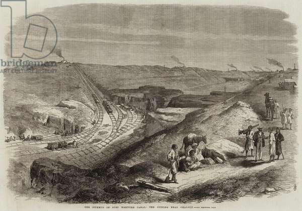 The Isthmus of Suez Maritime Canal, the Cutting near Chalouf (engraving)