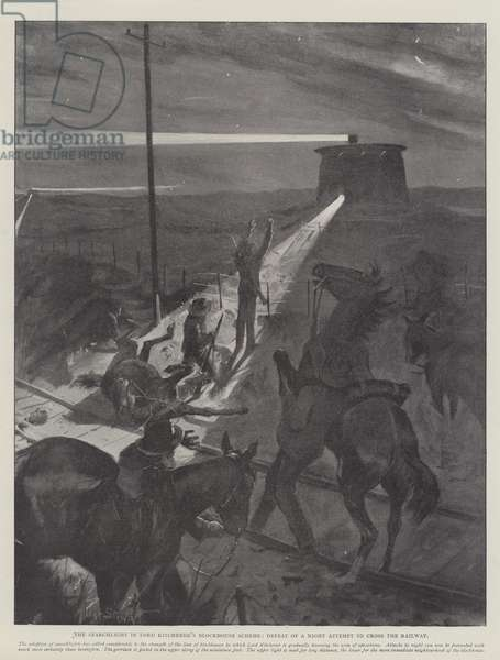 The Searchlight in Lord Kitchener's Blockhouse Scheme, Defeat of a Night Attempt to cross the Railway (engraving)