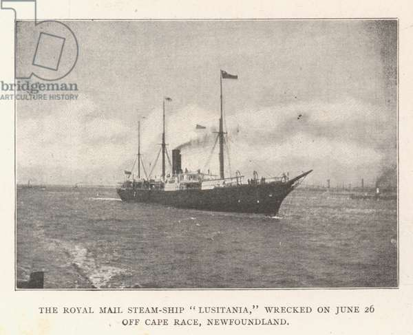 """The Royal Mail Steam-Ship """"Lusitania,"""" wrecked on 26 June off Cape Race, Newfoundland (b/w photo)"""