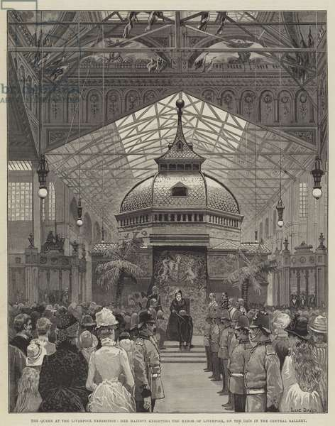 The Queen at the Liverpool Exhibition, Her Majesty knighting the Mayor of Liverpool, on the Dais in the Central Gallery (engraving)
