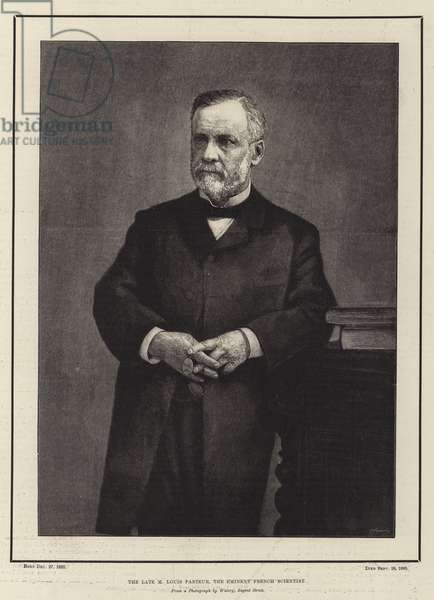 The Late M Louis Pasteur, the Eminent French Scientist (engraving)