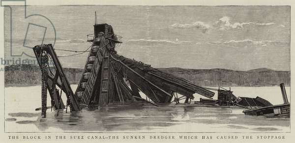 The Block in the Suez Canal, the Sunken Dredger which has caused the Stoppage (engraving)