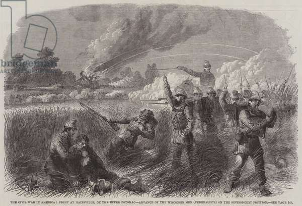 The Civil War in America, Fight at Hainsville, on the Upper Potomac, Advance of the Wisconsin Men (Federalists) on the Secessionist Position (engraving)