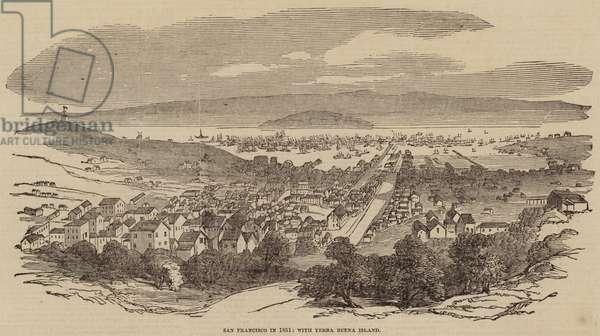 San Francisco in 1851, with Yerba Buena Island (engraving)