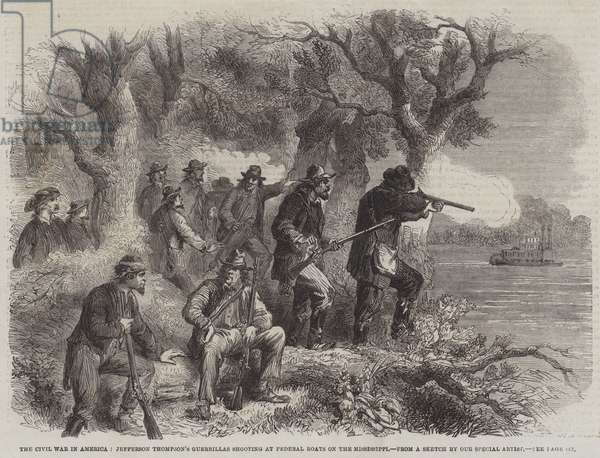 The Civil War in America, Jefferson Thompson's Guerrillas Shooting at Federal Boats on the Mississippi (engraving)