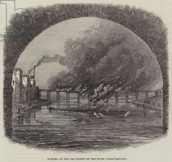 Burning of the Usk Bridge on the South Wales Railway (engraving)