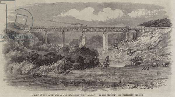 Opening of the South Durham and Lancashire Union Railway, the Tees Viaduct (engraving)