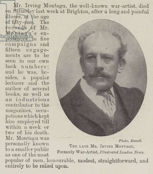 The late Mr Irving Montagu, Formerly War-Artist, Illustrated London News (b/w photo)
