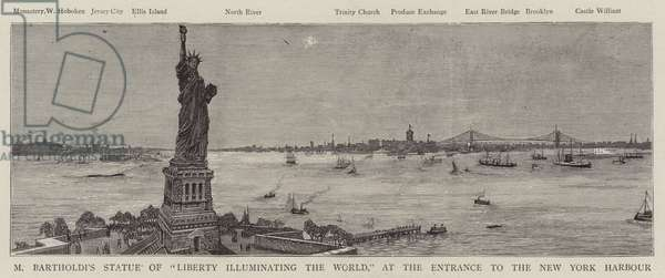 """M Bartholdi's Statue of """"Liberty Illuminating the World"""", at the Entrance to the New York Harbour (engraving)"""