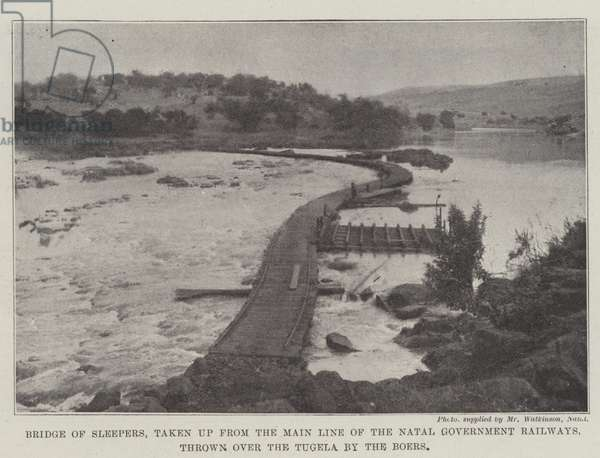 Bridge of Sleepers, taken up from the Main Line of the Natal Government Railways, thrown over the Tugela by the Boers (b/w photo)