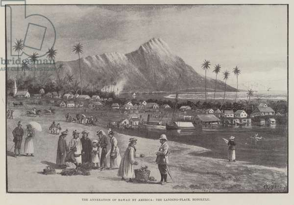 The Annexation of Hawaii by America, the Landing-Place, Honolulu (engraving)
