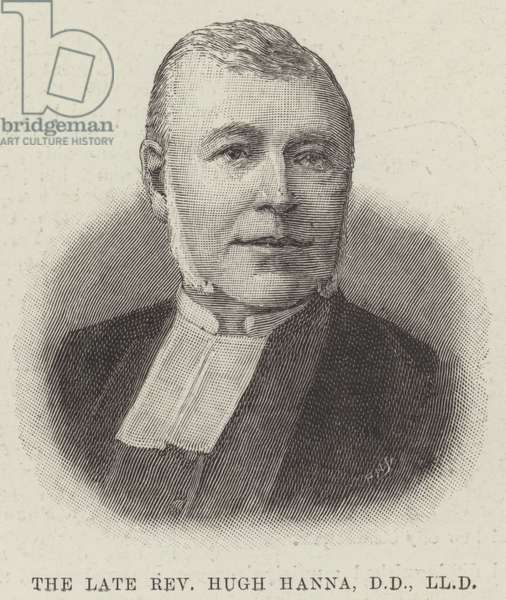 The late Reverend Hugh Hanna, DD, LLD (engraving)