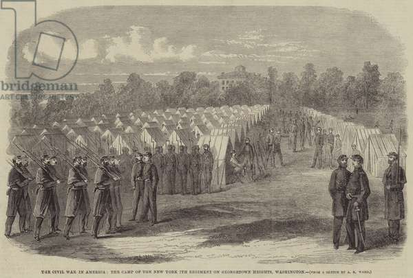 The Civil War in America, the Camp of the New York 7th Regiment on Georgetown Heights, Washington (engraving)