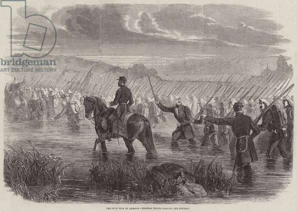 The Civil War in America, Federal Troops fording the Potomac (engraving)