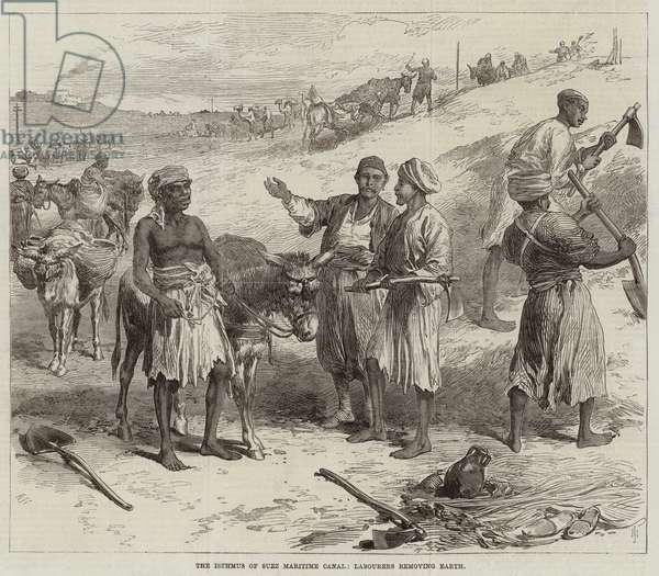 The Isthmus of Suez Maritime Canal, Labourers removing Earth (engraving)